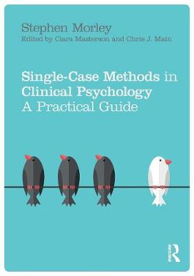 Single Case Methods in Clinical Psychology: A Practical Guide (Paperback)
