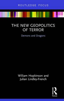 The New Geopolitics of Terror: Demons and Dragons (Hardback)