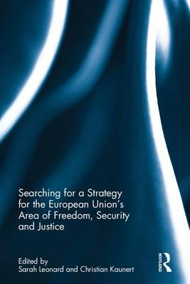 Searching for a Strategy for the European Union's Area of Freedom, Security and Justice (Hardback)