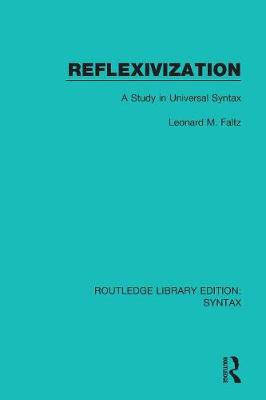 Reflexivization: A Study in Universal Syntax - Routledge Library Editions: Syntax (Paperback)
