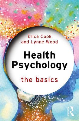 Health Psychology: The Basics - The Basics (Paperback)