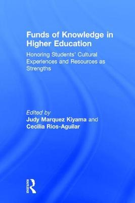 Funds of Knowledge in Higher Education: Honoring Students' Cultural Experiences and Resources as Strengths (Hardback)
