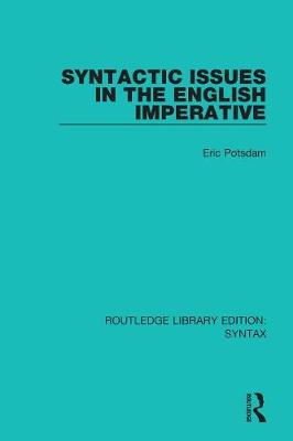 Syntactic Issues in the English Imperative - Routledge Library Editions: Syntax (Paperback)