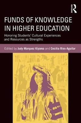 Funds of Knowledge in Higher Education: Honoring Students' Cultural Experiences and Resources as Strengths (Paperback)