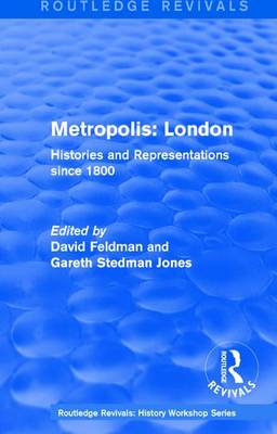 : Metropolis London (1989): Histories and Representations since 1800 - Routledge Revivals: History Workshop Series (Hardback)