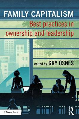 Family Capitalism: Best practices in ownership and leadership (Hardback)