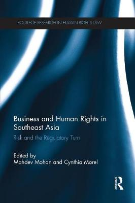 Business and Human Rights in Southeast Asia: Risk and the Regulatory Turn (Paperback)