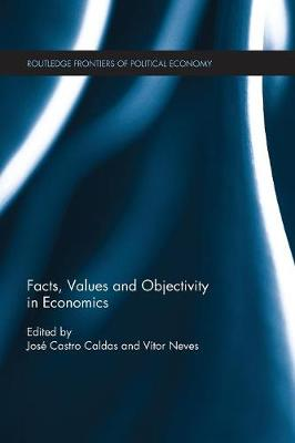 Facts, Values and Objectivity in Economics (Paperback)