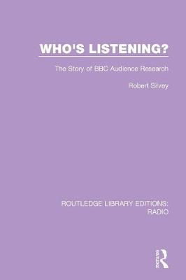 Who's Listening?: The Story of BBC Audience Research - Routledge Library Editions: Radio (Paperback)