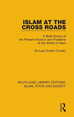 Islam at the Cross Roads: A Brief Survey of the Present Position and Problems of the World of Islam (Hardback)