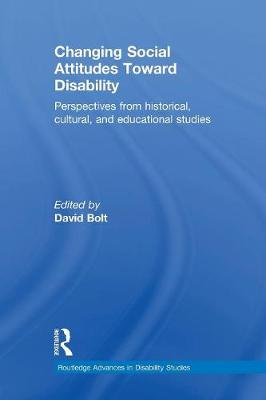 Changing Social Attitudes Toward Disability: Perspectives from historical, cultural, and educational studies (Paperback)