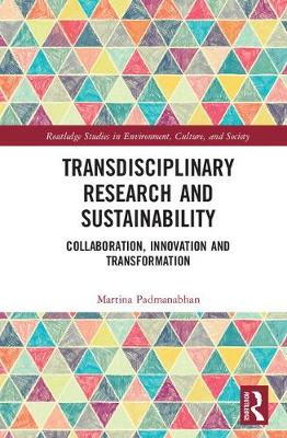 Transdisciplinary Research and Sustainability: Collaboration, Innovation and Transformation - Routledge Studies in Environment, Culture, and Society (Hardback)