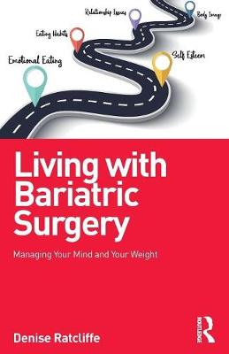 Living with Bariatric Surgery: Managing your mind and your weight (Paperback)