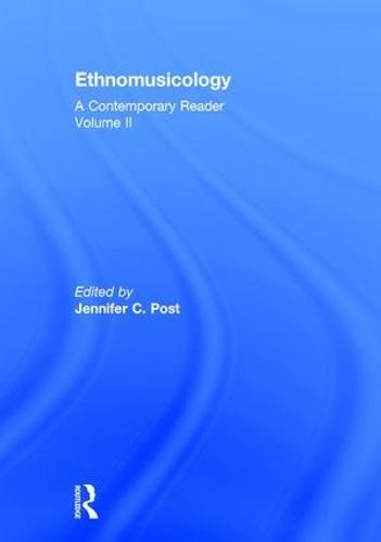 Ethnomusicology: A Contemporary Reader, Volume II (Hardback)