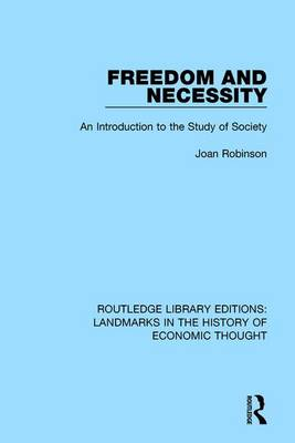 Freedom and Necessity: An Introduction to the Study of Society - Routledge Library Editions: Landmarks in the History of Economic Thought (Hardback)