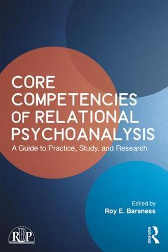 Core Competencies of Relational Psychoanalysis: A Guide to Practice, Study and Research - Relational Perspectives Book Series (Paperback)