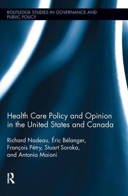Health Care Policy and Opinion in the United States and Canada (Paperback)