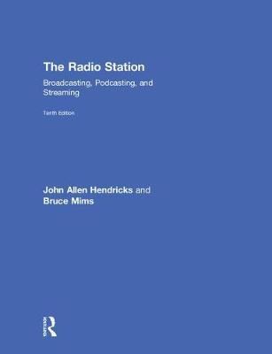 The Radio Station: Broadcasting, Podcasting, and Streaming (Hardback)