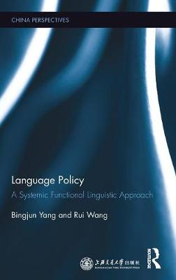 Language Policy: A Systemic Functional Linguistic Approach - China Perspectives (Hardback)