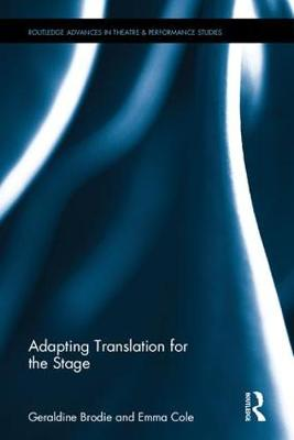 Adapting Translation for the Stage - Routledge Advances in Theatre & Performance Studies (Hardback)