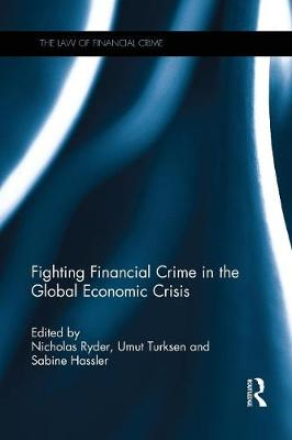 Fighting Financial Crime in the Global Economic Crisis - The Law of Financial Crime (Paperback)