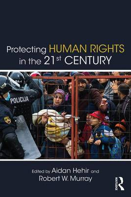 Protecting Human Rights in the 21st Century - Routledge Studies in Intervention and Statebuilding (Paperback)