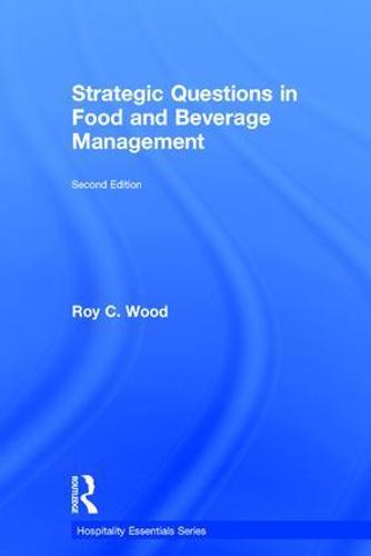 Strategic Questions in Food and Beverage Management - Hospitality Essentials Series (Hardback)