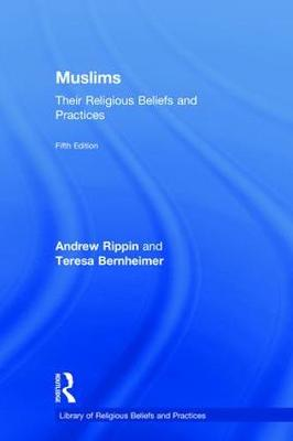 Muslims: Their Religious Beliefs and Practices - The Library of Religious Beliefs and Practices (Hardback)