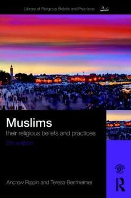 Muslims: Their Religious Beliefs and Practices - The Library of Religious Beliefs and Practices (Paperback)