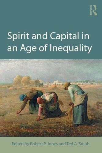 Spirit and Capital in an Age of Inequality (Paperback)