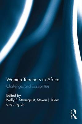 Women Teachers in Africa: Challenges and possibilities (Hardback)