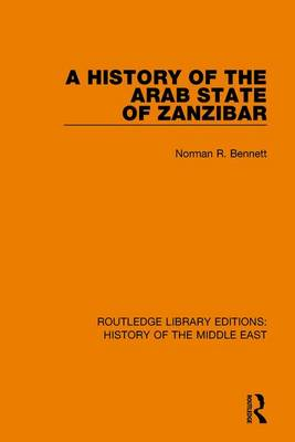 A History of the Arab State of Zanzibar - Routledge Library Editions: History of the Middle East (Paperback)