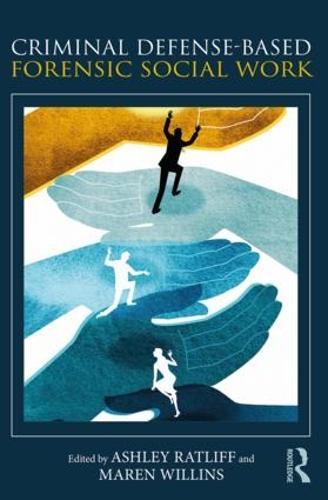 Criminal Defense-Based Forensic Social Work (Paperback)