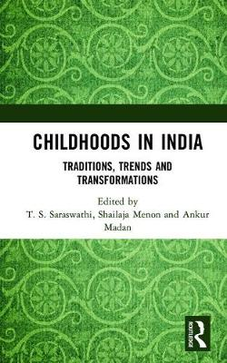 Childhoods in India: Traditions, Trends and Transformations (Hardback)