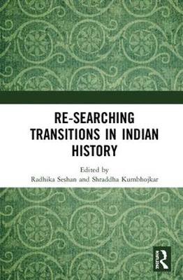 Re-searching Transitions in Indian History (Hardback)