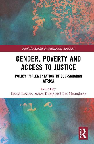 Gender, Poverty and Access to Justice: Policy Implementation in Sub-Saharan Africa - Routledge Studies in Development Economics (Hardback)