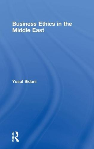 Business Ethics in the Middle East (Hardback)