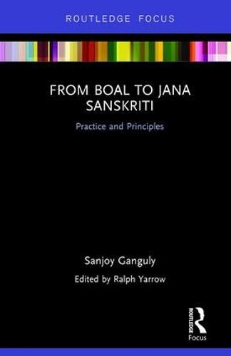 From Boal to Jana Sanskriti: Practice and Principles (Hardback)