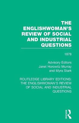 The Englishwoman's Review of Social and Industrial Questions: 1878 - Routledge Library Editions: The Englishwoman's Review of Social and Industrial Questions 11 (Paperback)