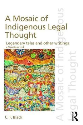 A Mosaic of Indigenous Legal Thought: Legendary Tales and Other Writings (Hardback)
