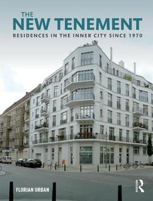 The New Tenement: Residences in the Inner City Since 1970 (Hardback)