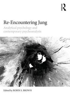 Re-Encountering Jung: Analytical psychology and contemporary psychoanalysis (Paperback)