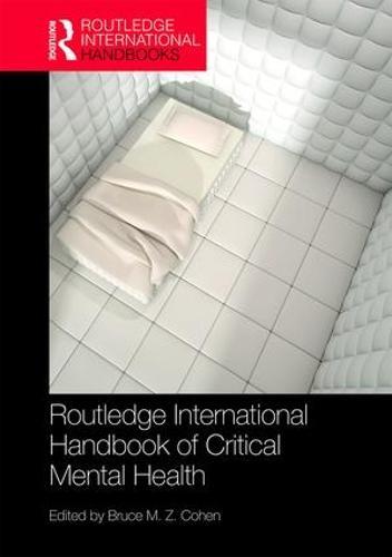 Routledge International Handbook of Critical Mental Health - Routledge International Handbooks (Hardback)