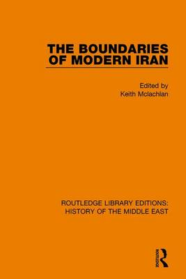 The Boundaries of Modern Iran - Routledge Library Editions: History of the Middle East (Paperback)
