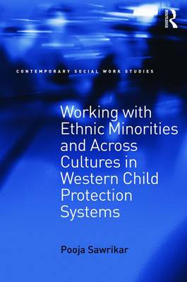 Working with Ethnic Minorities and Across Cultures in Western Child Protection Systems - Contemporary Social Work Studies (Paperback)