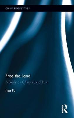 Free the Land: A Study on China's Land Trust - China Perspectives (Hardback)