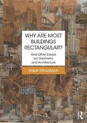 Why are Most Buildings Rectangular?: And Other Essays on Geometry and Architecture (Hardback)