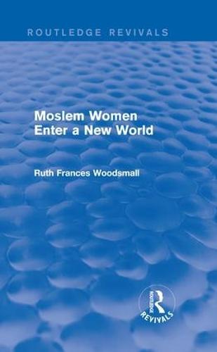 : Moslem Women Enter a New World (1936) (Hardback)