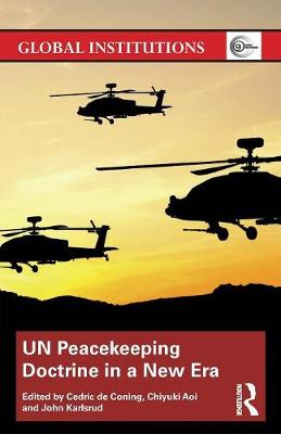 UN Peacekeeping Doctrine in a New Era: Adapting to Stabilisation, Protection and New Threats - Global Institutions (Paperback)