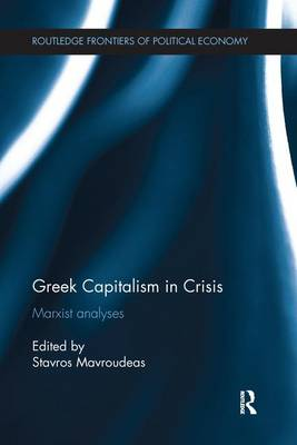 Greek Capitalism in Crisis: Marxist Analyses (Paperback)